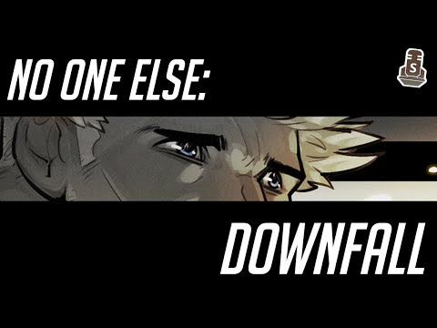 No One Else : Downfall