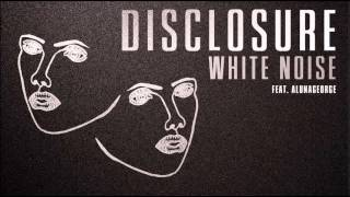 Disclosure 'White Noise' feat AlunaGeorge thumbnail