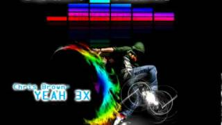Chris Brown- Yeah x3 (FULL)+ Mp3 download Lyric