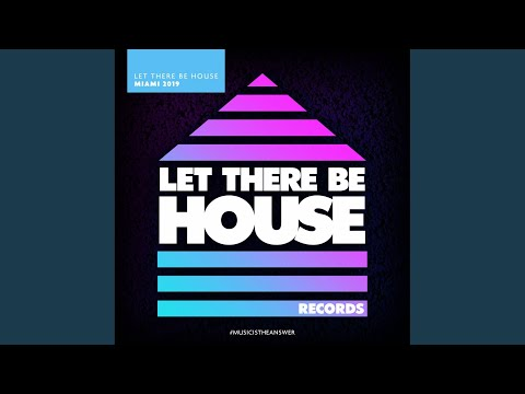 Let There Be House Miami 2019 (Continuous Mix)