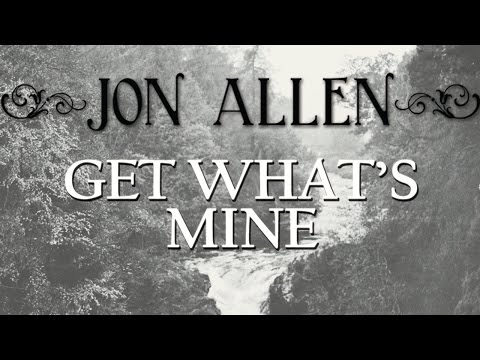 Jon allen get what s mine official audio