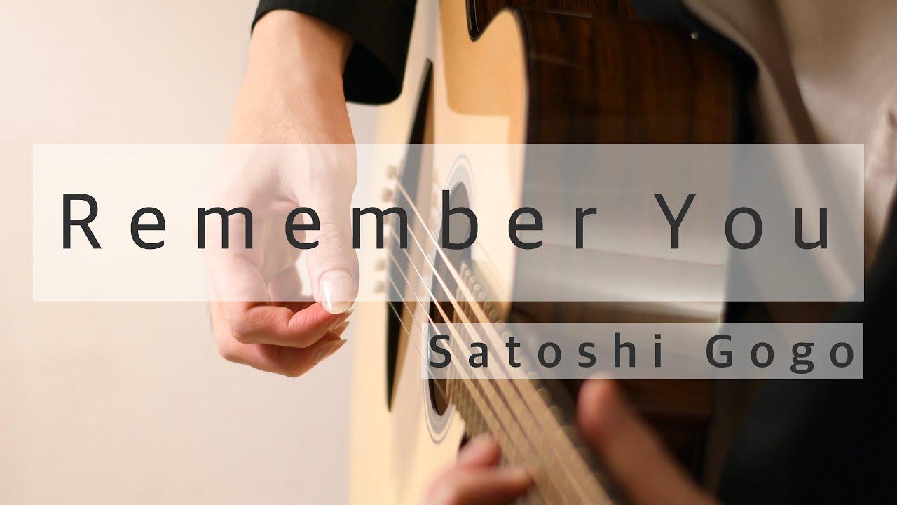 Remember You / Satoshi Gogo (Original composition)