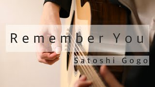 Remember You / Satoshi Gogo (Original composition)