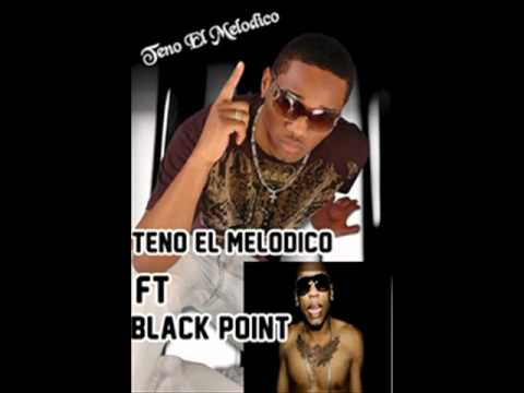 Black Point Ft Teno El Melodico El Capo