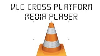 Review: VLC (Cross Platform Media Player)