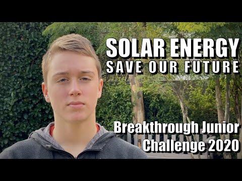 Breakthrough Junior Challenge 2020 | Solar Energy: Save our Future