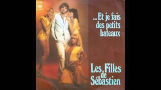 Les Filles de Sébastien - Et je fais des petits bateaux (France, 1976)