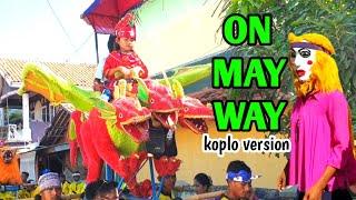 ON MY WAY koplo Version   ODONG ODONG KARAWANG