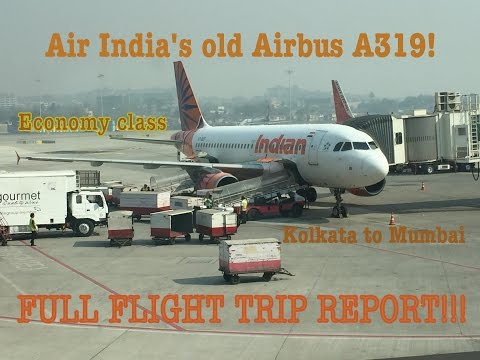 AIR INDIA/INDIAN AIRBUS A319 FULL FLIGHT REPORT: AI676 Kolkata to Mumbai