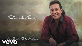 Diomedes Díaz - La Suerta Está Echada (Cover Audio)