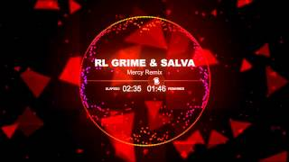 Mercy - RL Grime & Salva Remix