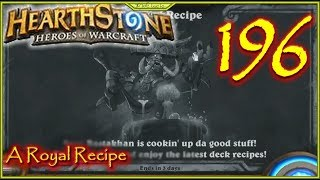 A Royal Recipe Lets Play Hearthstone Episode 196 #Hearthstone
