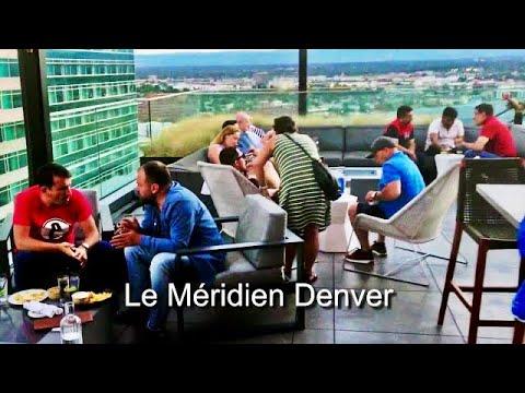 Le Méridien Denver Downtown - Bar Review - Denver CO
