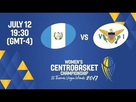 Guatemala vs Virgin Islands - Full Game - Women's Centrobasket Championship 2017