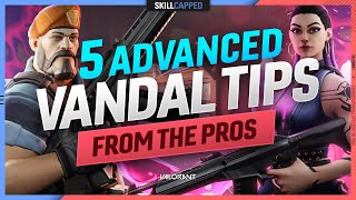 5 ADVANCED VANDAL TIPS from PRO PLAYERS   Valorant Guide