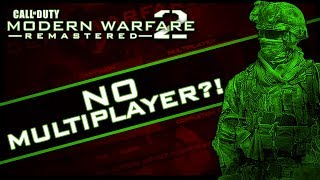 MW2 Remaster Might be Campaign Only... (No Multiplayer?!)
