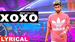 XOXO (Lyrical) | Nezzy Dhillon | Mista Baaz | Latest Punjabi Songs 2019 | Speed Records
