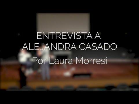 """Entrevista a Alejandra Casado por Laura Morresi para """"Y a lo bestia, da un salto al vacío""""."""
