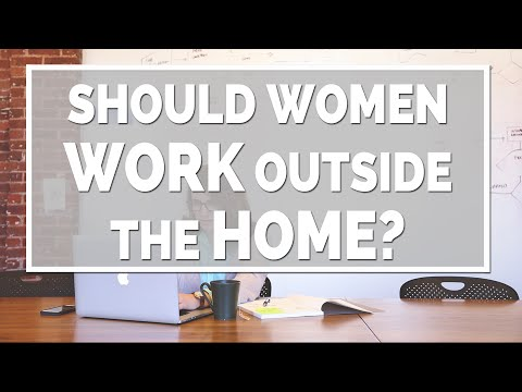 Should Women Work Outside the Home?