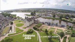 La Loire des jardins - Échappées belles