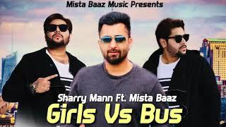 Sharry Maan -MistaBaaz - Kudiyan Te Bussan New Version  (Yaar Anmulle ) *Brand New Song