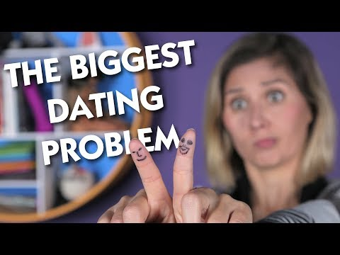 The Biggest Dating Problem