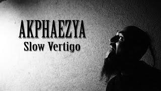 """Akphaezya """"Slow Vertigo"""" (Live)"""