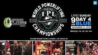 Day 4 - Blue Platform | IPL Drug Tested World Powerlifting Championships