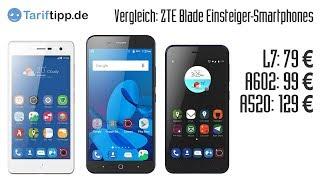 Vergleich ZTE Einsteiger-Handys  | ZTE Blade L7, A520 und A602 im Vergleich