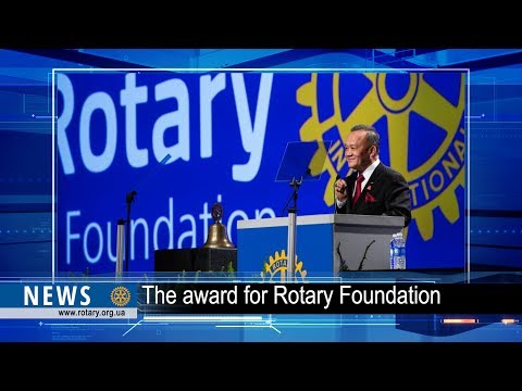 Rotary Foundation named World`s Outstanding Foundation