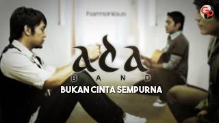 Video Ada Band | Bukan Cinta Sempurna [Official Lyric Video] download MP3, 3GP, MP4, WEBM, AVI, FLV Desember 2017