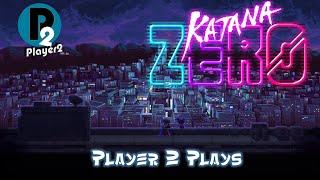 Player 2 Plays - Katana Zero