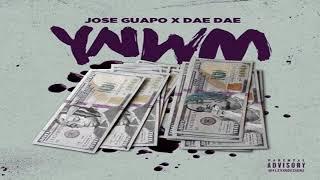 Jose Guapo - YNWM feat  Dae Dae
