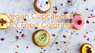 Vegan Cupcakes + How to make Food Coloring