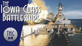 Last of the Battleships: The Iowa Class