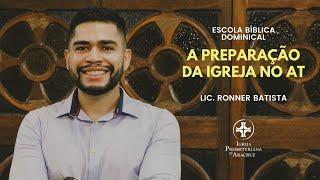 EBD Online | A preparação da Igreja no AT | Lic. Ronner Batista