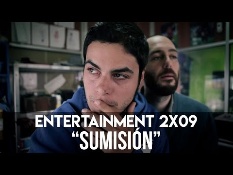 """ENTERTAINMENT 2x09 - """"Sumisión"""""""