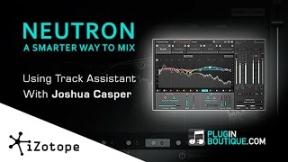 iZotope NEUTRON Advanced Music Mixing Plugin - Using Track Assistant