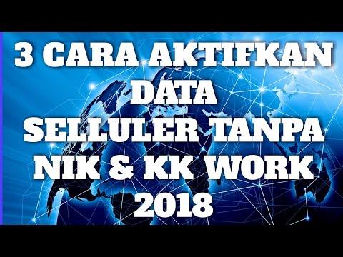3 CARA AKTIFKAN DATA SELLULER TANPA NIK & KK 2018 WORK