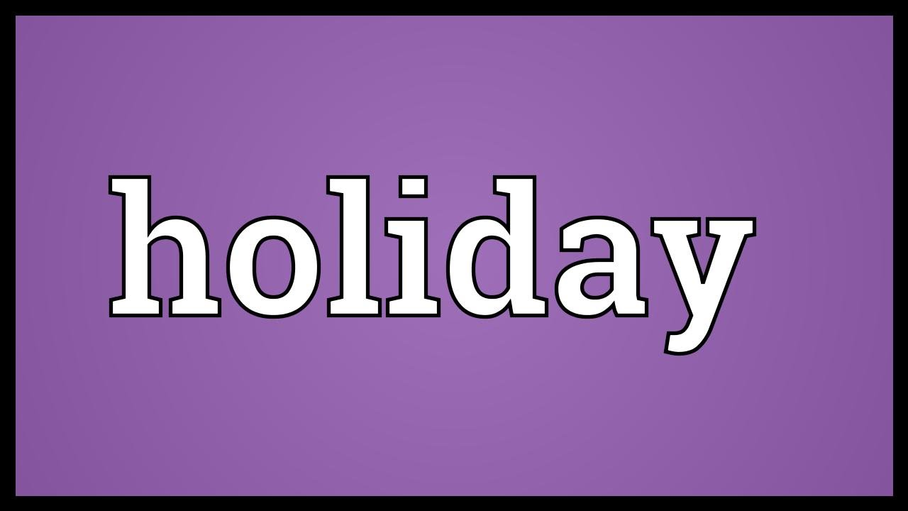 Holiday Meaning - YouTube