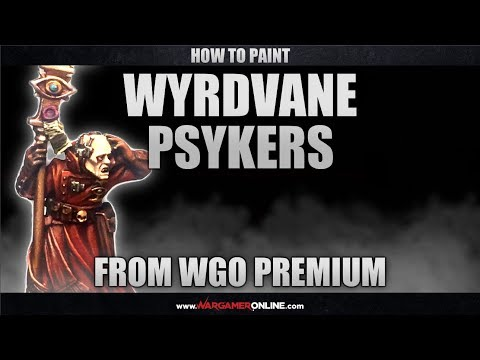 How to Paint Wyrdvane Psykers (From WGO Premium)