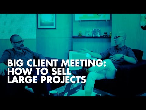 Big Client Meeting: How to Sell Large Digital Projects