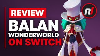 Balan Wonderworld Nintendo Switch Review - Is It Worth It?