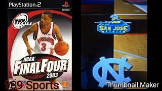 NCAA Final Four 2003 Basketball! San Jose St VS North Carolina (PS2)