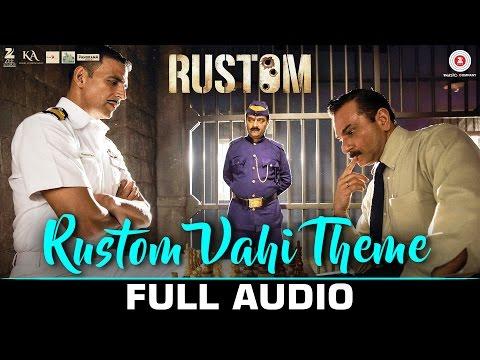 Rustom Vahi Theme - Full Audio   Rustom   Akshay Kumar & Ileana D'cruz   Raghav Sachar
