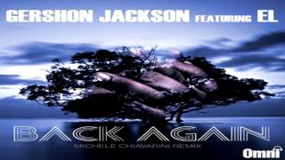 "Gershon Jackson Feat EL  -  ""Back Again""   (Michele Chiavarini Vocal Remix)"