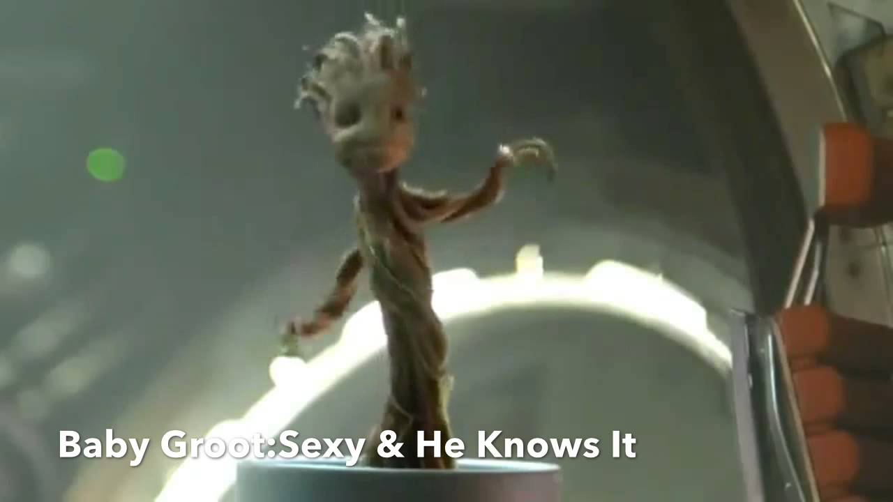 Baby Groot Is Sexy And He Knows It Youtube