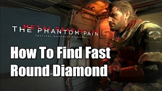 How To Find Fast Rough Diamonds in Mgs5 the phantom pain