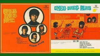 Koes Plus - Album DHEG DHEG PLAS (Full Album)