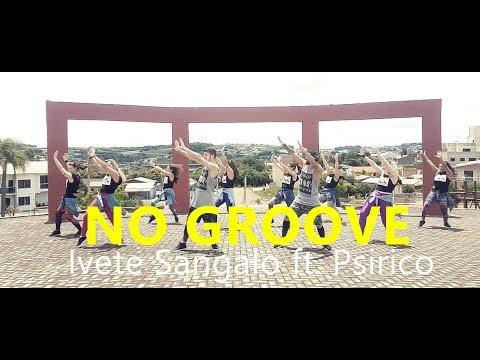 No Groove - Ivete Sangalo Feat Psirico  - Coreografia l Cia Art Dance l Zumba®